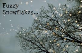 fuzzy snowflakes